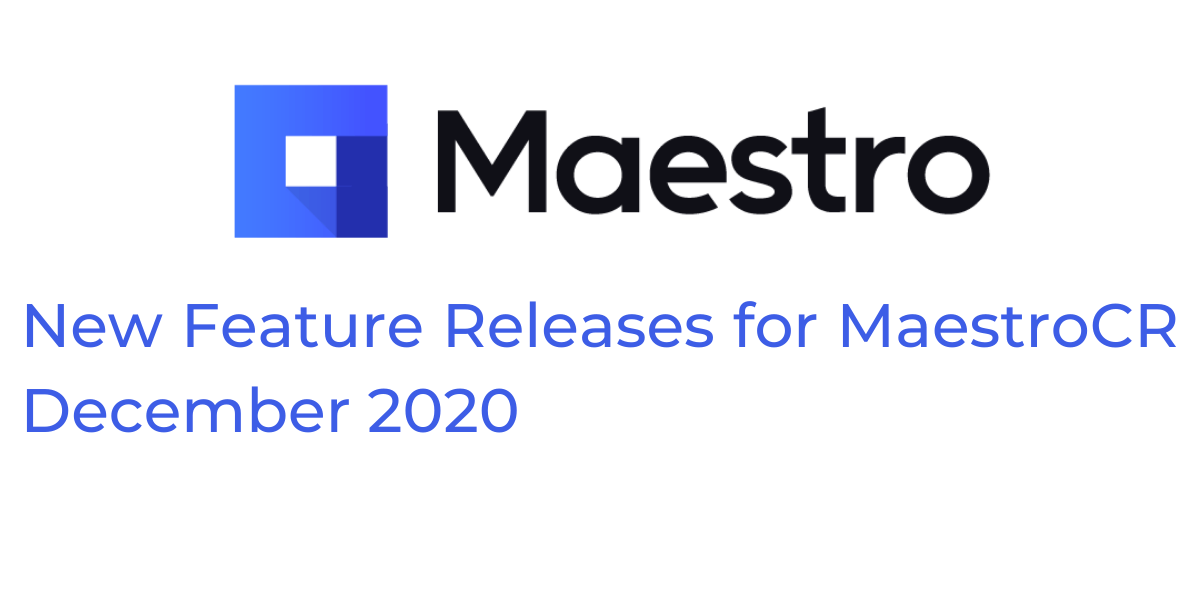 November New Feature Releases for MaestroCR